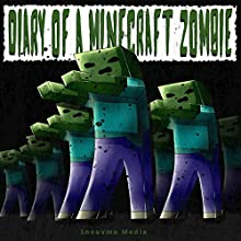 Diary of a Minecraft Zombie Audiobook by  Innovme Media Narrated by Tony Scheinman