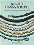 Beaded Chains & Ropes: Create Easy-to...