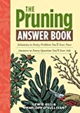 img - for The Pruning Answer Book: Solutions to Every Problem You'll Ever Face; Answers to Every Question You'll Ever Ask (Answer Book (Storey)) by Hill, Lewis, O'Sullivan, Penelope (2011) Paperback book / textbook / text book