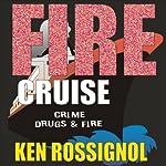 Fire Cruise | Ken Rossignol