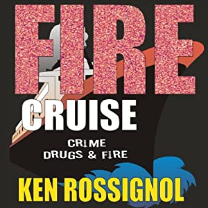 Fire Cruise | [Ken Rossignol]