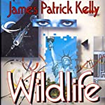 Wildlife | James Patrick Kelly