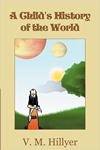 A Child's History of the World written by V. M. Hillyer