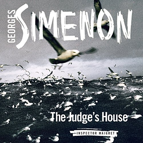 The Judge's House: Inspector Maigret, Book 22, by Georges Simenon
