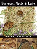 Burrows, Nests & Lairs: Animal Architects