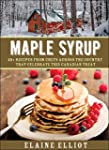 Maple Syrup: 40+ recipes from chefs a...