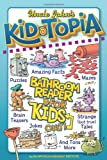 Uncle John's Kid-Topia Bathroom Reader for Kids Only! (Uncle John's Bathroom Reader for Kids Only)