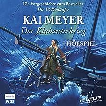 Der Klabauterkrieg Hörspiel von Kai Meyer Gesprochen von:  div.