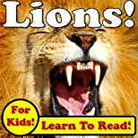 Lions! Learn About Lions While Learning To Read - Lion Photos And Facts Make It Easy! (Over 45+ Photos of Lions)