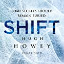 Shift: Wool Trilogy, Book 2 (       UNABRIDGED) by Hugh Howey Narrated by Peter Brooke