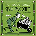 Big Money Audiobook by P. G. Wodehouse Narrated by Jonathan Cecil