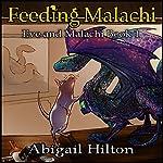 Feeding Malachi: Eve and Malachi, Book 1 | Abigail Hilton