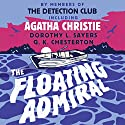 The Floating Admiral Audiobook by Agatha Christie, Simon Brett - preface, Dorothy L. Sayers - introduction, G. K. Chesterton - prologue Narrated by  David Timson