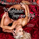 The Highlander's Improper Wife Audiobook by KyAnn Waters, Tarah Scott Narrated by Marian Hussey