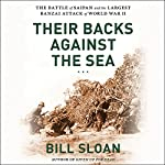Their Backs Against the Sea: The Battle of Saipan and the Greatest Banzai Attack of World War II | Bill Sloan