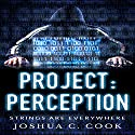 Project: Perception Audiobook by Joshua Cook Narrated by Skyler Morgan