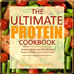 Protein Cookbook: The Ultimate Protein Cookbook |  Healthy Living Diets