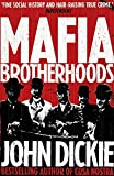 Mafia Brotherhoods: Camorra, mafia, 'ndrangheta: the rise of the Honoured Societies