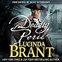 Deadly Peril: Alec Halsey Mystery, Book 3 Audiobook by Lucinda Brant Narrated by Alex Wyndham