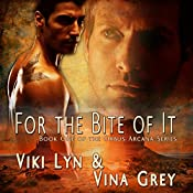 For The Bite Of It: Book One of the Orbus Arcana Series | [Viki Lyn, Vina Grey]