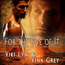 For The Bite Of It: Book One of the Orbus Arcana Series (       UNABRIDGED) by Viki Lyn, Vina Grey Narrated by Chip Wood
