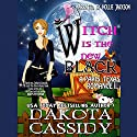 Witch Is the New Black: Paris, Texas Romance, Book 3 Audiobook by Dakota Cassidy Narrated by Hollie Jackson