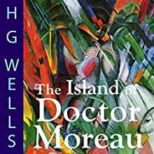 The Island of Doctor Moreau (       UNABRIDGED) by H. G. Wells Narrated by Greg Wagland