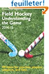 Field Hockey: Understanding the Game...