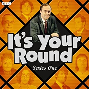 It's Your Round: Complete Series 1 | [AudioGO Ltd]