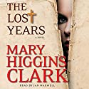The Lost Years: A Novel Audiobook by Mary Higgins Clark Narrated by Jan Maxwell