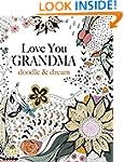 Love You GRANDMA: doodle & dream: A b...