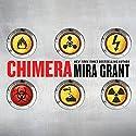 Chimera Hörbuch von Mira Grant Gesprochen von: Christine Lakin