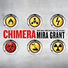 Chimera (       UNABRIDGED) by Mira Grant Narrated by Christine Lakin