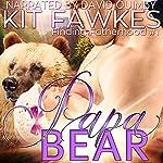 Papa Bear: Finding Fatherhood, Book 1 | Kit Tunstall,Kit Fawkes