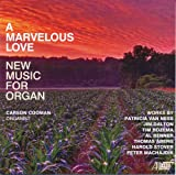 Classical Music : A Marvelous Love: New Music for Organ