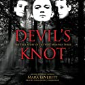 Devil's Knot: The True Story of the West Memphis Three (       UNABRIDGED) by Mara Leveritt Narrated by Lorna Raver