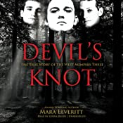 Devils Knot: The True Story of the West Memphis Three | [Mara Leveritt]