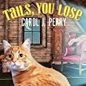 Tails, You Lose: Witch City Mystery, Book 2 Audiobook by Carol J. Perry Narrated by C. S. E. Cooney