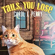 Tails, You Lose: Witch City Mystery, Book 2 (       UNABRIDGED) by Carol J. Perry Narrated by C. S. E. Cooney