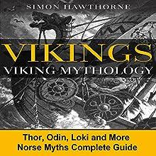 Vikings: Viking Mythology Audiobook by Simon Hawthorne Narrated by DJ Holte
