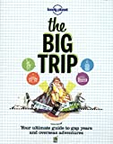 Lonely Planet The Big Trip 2nd Ed.: 2nd Edition
