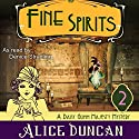 Fine Spirits: Daisy Gumm Majesty, Book 2 (       UNABRIDGED) by Alice Duncan Narrated by Denice Stradling