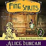 Fine Spirits: Daisy Gumm Majesty, Book 2 | Alice Duncan