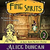 Fine Spirits: Daisy Gumm Majesty, Book 2 | Alice Duncan