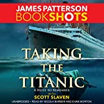 Taking the Titanic | James Patterson,Scott Slaven