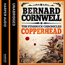 Copperhead: The Starbuck Chronicles, Book 2 (       UNABRIDGED) by Bernard Cornwell Narrated by Andrew Cullum