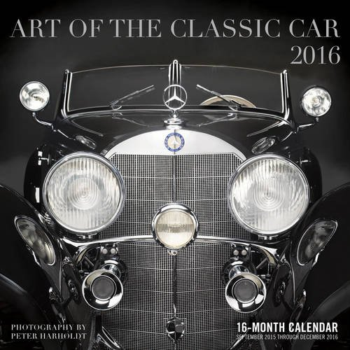 Art of the Classic Car 2016: 16-Month Calendar September 2015 through December 2016