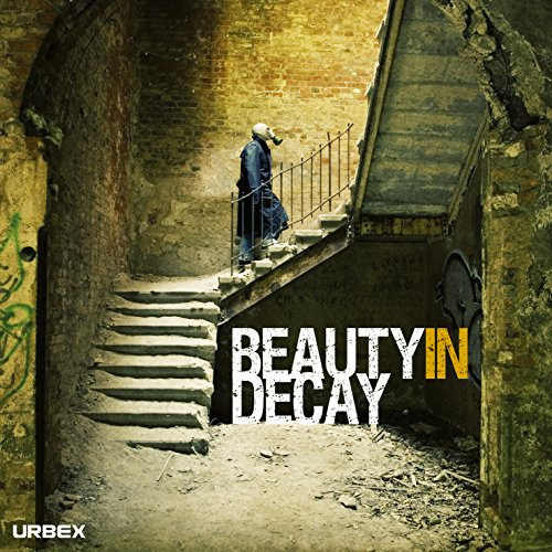 Beauty in Decay. Urbex