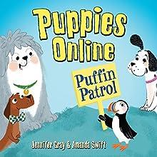 Puppies Online: Puffin Patrol (       UNABRIDGED) by Jennifer Gray, Amanda Swift Narrated by Jot Davies