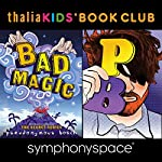 Thalia Kids Book Club: Pseudonymous Bosch - Bad Magic | Pseudonymous Bosch